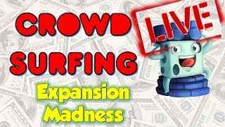 Crowd Surfing January 23, 2019 - (Expansion Madness)