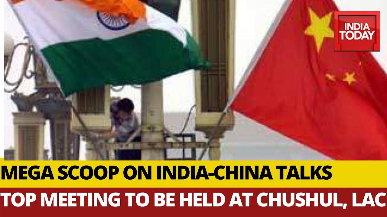 Mega Scoop On India-China Lt. Gen. Level Talks On LAC: Chushul Meeting To Focus On Eastern Ladakh