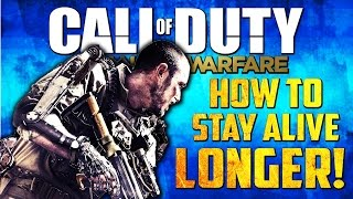 Call of Duty Advanced Warfare: How To Stay Alive Longer - How Die Less - (CoD AW GamePlay)