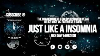 Скачать The Chainsmokers Coldpla Vs Faithless D3FAI Just Like A Insomnia Nick Davy ORBZ Edit