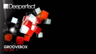 Groovebox - Fat Like (Original Mix) [Deeperfect]