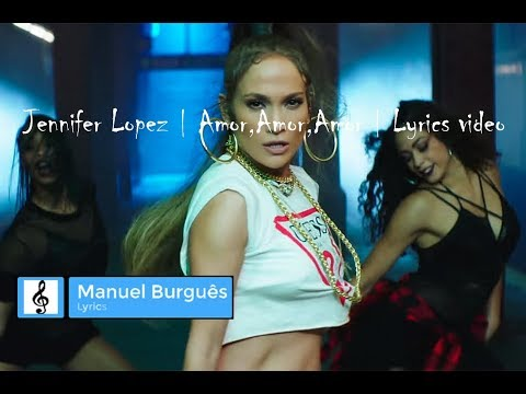 Jennifer Lopez - Amor,Amor,Amor | ft Wisin | Lyrics video