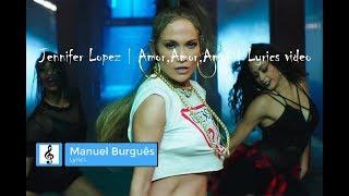 Jennifer Lopez - Amor,Amor,Amor   ft Wisin   Lyrics video