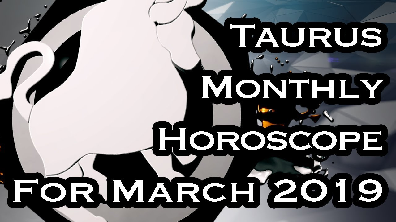 Taurus Horoscope March Monthly Horoscopes 2019 In Hindi Preview
