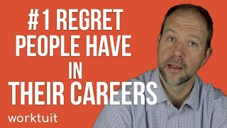 The #1 Regret People Have In Their Careers