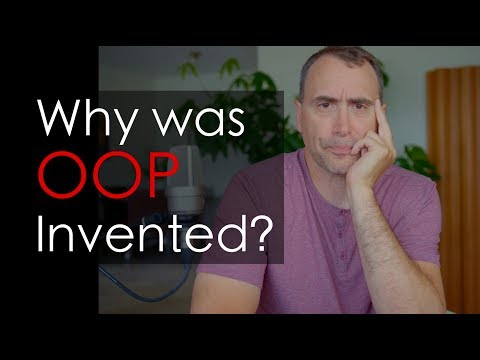 Why Was OOP Invented?