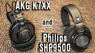 AKG K7XX and Philips SHP9500 | Review/Comparison (sort of)
