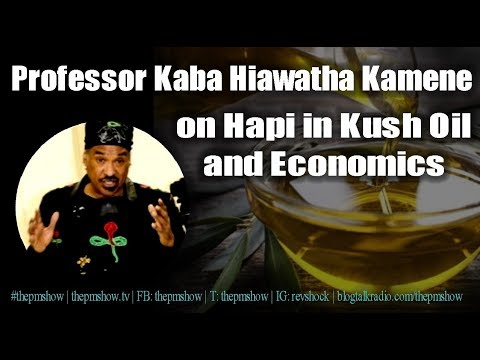 Professor Kaba Hiawatha Kamene on Hapi in Kush Oil and Economics