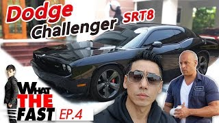 What the fast (WTF) &quotDodge Challenger Srt8&quot EP.4