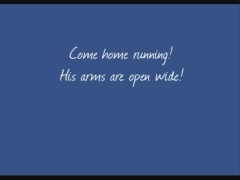 "Chris Tomlin - ""Come Home Running"" (lyrics on-screen)"