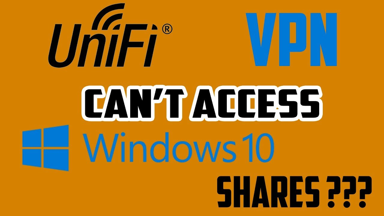Unifi VPN Cant Access Windows 10 Fixed