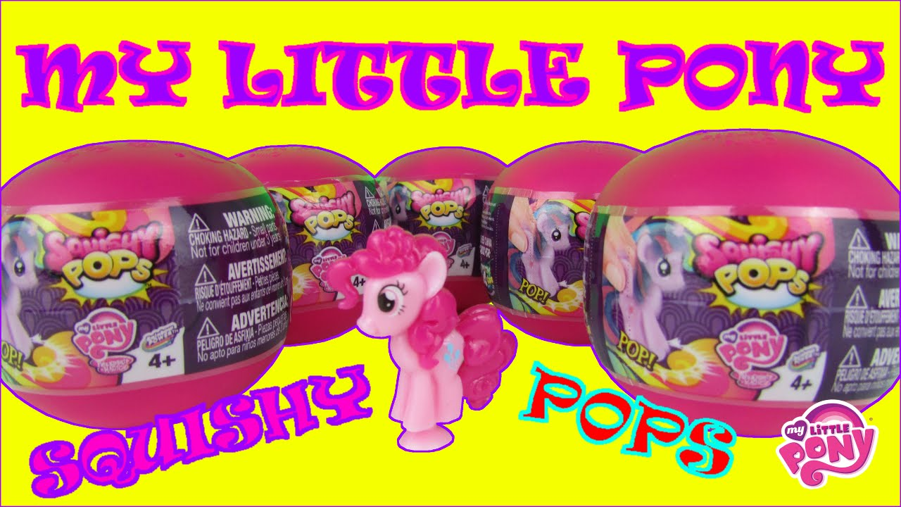 Squishy Pops Blind Bags : Surprise Toys MLP Squishy Pops Mystery Blind Bag Balls My Little Pony Toys Review - YouTube