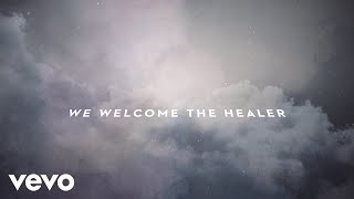 Passion - Welcome The Healer (Lyric Video/Live) ft. Sean Curran