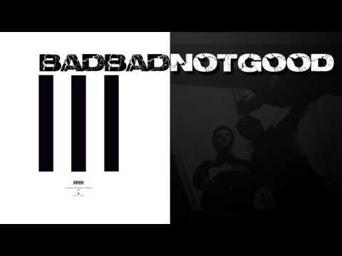 BadBadNotGood - III (Album)