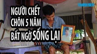 RÙNG RỢN | Người chết đã chôn 5 năm bỗng trở về nhà ở Tây Ninh