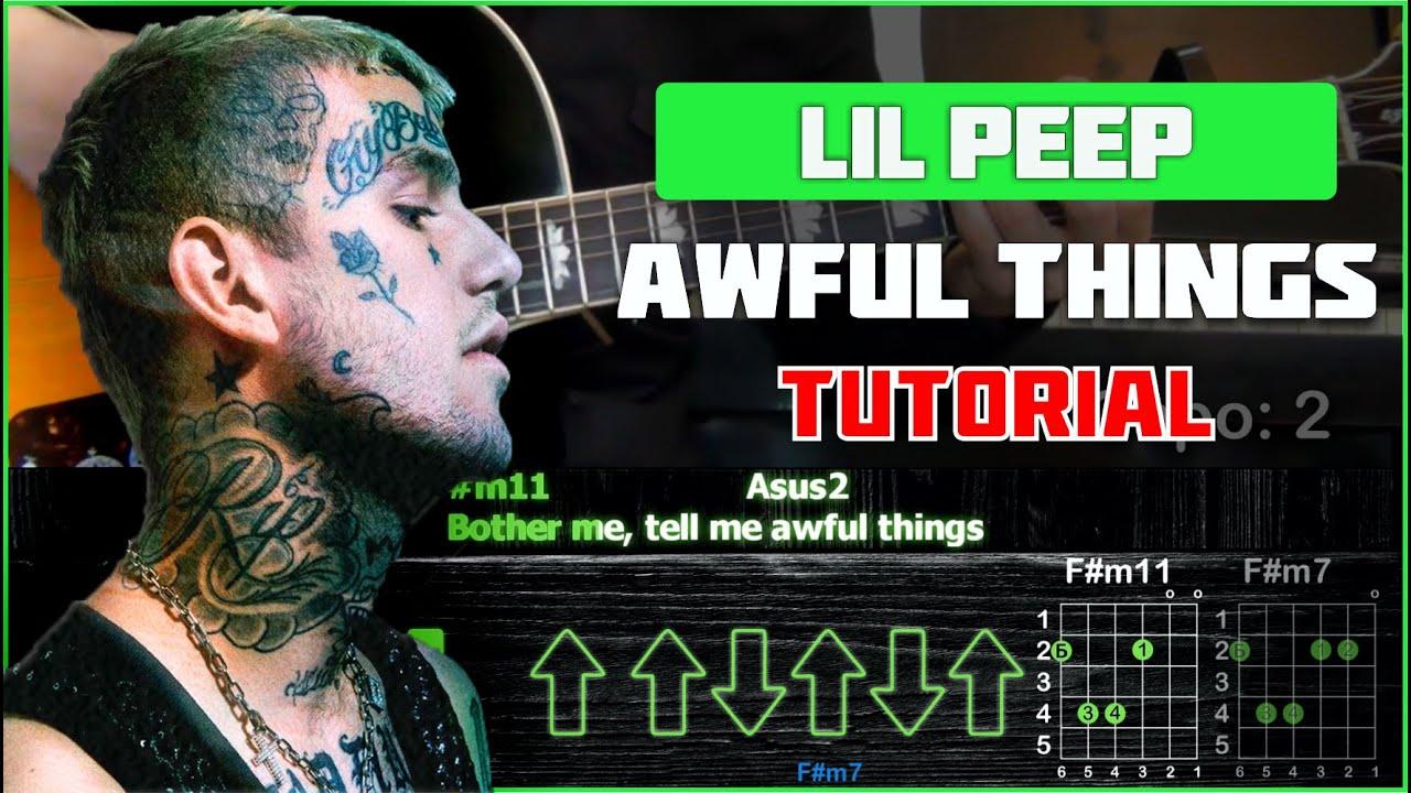 Lil Peep - Awful Things   Tutorial   Табы, аккорды и бой