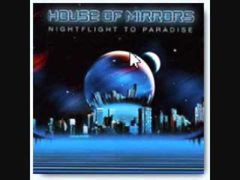 HOUSE OF MIRRORS - Night Flight To Paradise