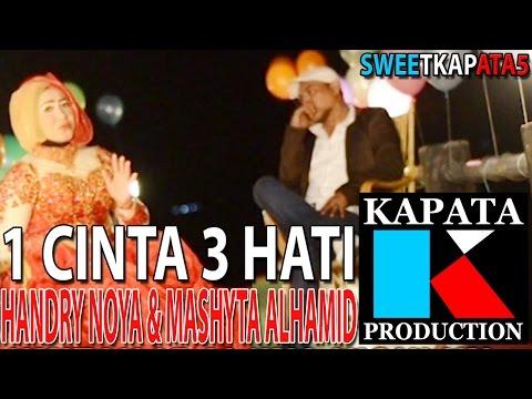 1 CINTA 3 HATI - HANDRY NOYA & MASHYTA ALHAMID I Kapata Production