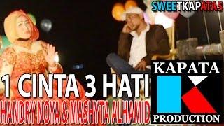 1 CINTA 3 HATI - HANDRY NOYA & MASHYTA ALHAMID I Kapata Production MP3