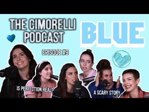 "The Cimorelli Podcast | Season 1 Episode 9 ""Blue"""