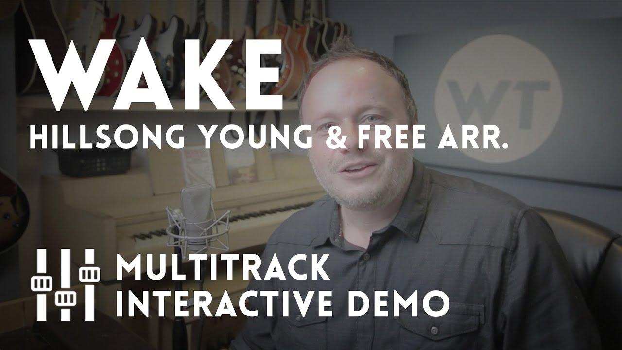 Wake - Multitrack Interactive Demo - Hillsong Young & Free Arrangement