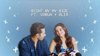 ❥ varun & alia | right by my side.