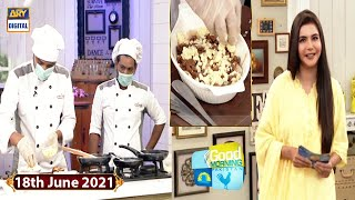 Download Good Morning Pakistan - Special Recipes  - 18th June 2021 - ARY Digital Show