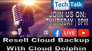 Teck Talk Live Interview with Cloud Dolphin - Resell Cloud Backup