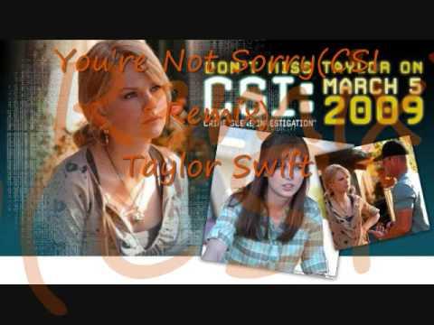 You're Not Sorry(CSI REMIX!!)- Taylor Swift
