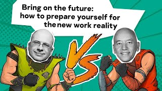 Bring on the future: how to prepare yourself for the new work reality