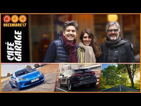 Café Garage Déc 17 : Alpine sur orbite, Lamborghini Urus, où fait-il bon rouler en France ?