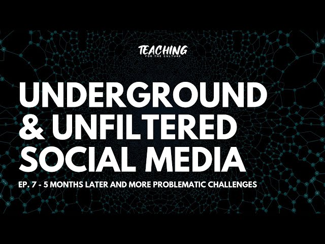 Underground & Unfiltered Social Media - Ep. 7 - 5 Months Later and More Problematic Challenges