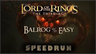 LOTR: The Third Age Speedrun Balrog%/First 3 Levels (Any% Easy) (1:49:41)