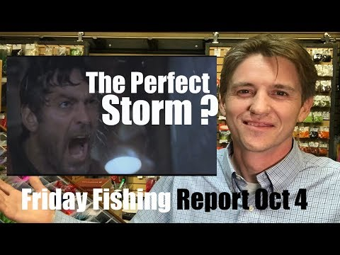 Pacific Angler Fishing Report Oct 04 - Perfect Storm?