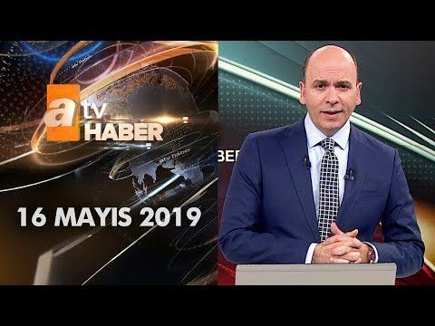 Atv Ana Haber | 16 Mayıs 2019
