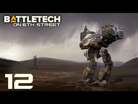 BattleTech on 6th Street Episode 12