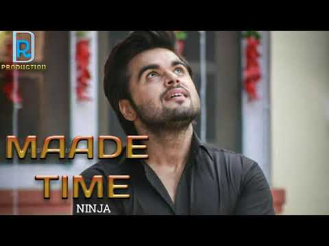 Maade Time (Full Song) Ninja || Mitu B Music || Mitu Balsamandia Latest Punjabi Song 2018