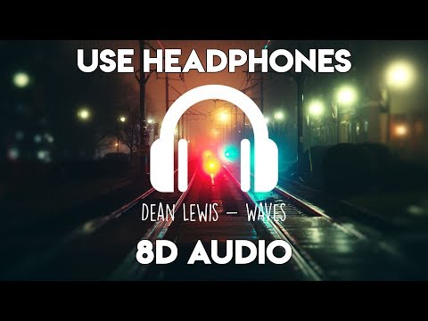 Dean Lewis - Waves 8D