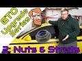 Nuts & Struts • GTO Upgrade Project