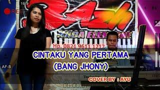 JOGET  CINTAKU YANG PERTAMA BANG JHONY  LIZA TANIA  COVER BY AYU