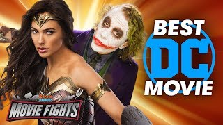 Best DC Movie?! - MOVIE FIGHTS!!