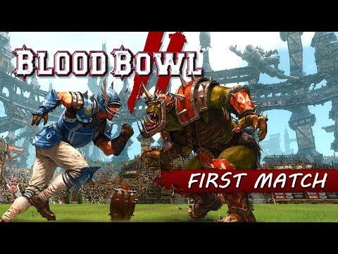 BLOOD BOWL 2: FIRST MATCH (INGAME FOOTAGE)