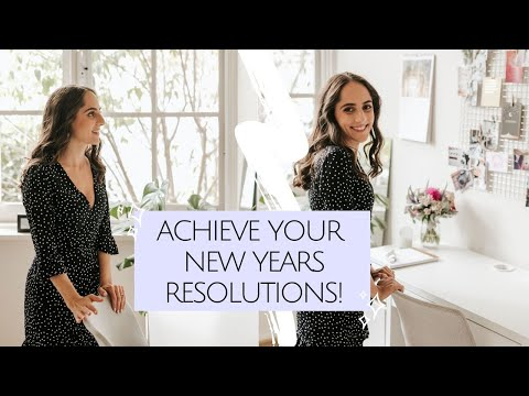 How to set goals and achieve your new years resolutions for 2020!