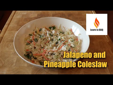 Jalapeno And Pineapple Coleslaw - Learn To BBQ