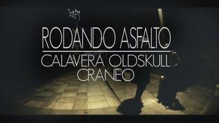 Calavera Oldskull & Cráneo - Rodando asfalto (Prod. Príncipe Palanca)