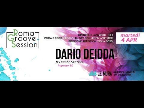 Dario Deidda ft Dumbo Station - Roma Groove Session - Le Mura - 04/04/2017