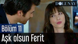Dolunay 11. Bölüm - Aşk Olsun Ferit