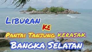 Liburan Ke Pantai Tanjung Kerasak Tukak Sadai Bangka Selatan Bangka Belitung Youtube