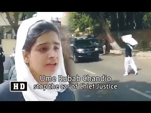 Ume Rubab Chandio stop the car of Chief Justice of Supreme Court