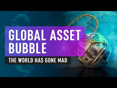 Global Asset Bubble 2020 Update - The World Has Gone Mad